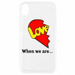 Чехол для iPhone XR Love Is...When we are