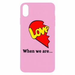 Чехол для iPhone Xs Max Love Is...When we are