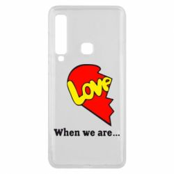 Чехол для Samsung A9 2018 Love Is...When we are