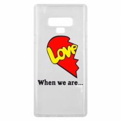 Чехол для Samsung Note 9 Love Is...When we are