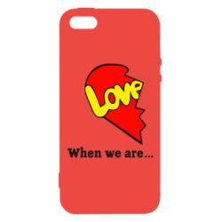 Чехол для iPhone5/5S/SE Love Is...When we are