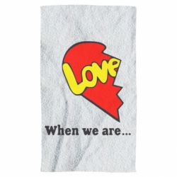 Полотенце Love Is...When we are