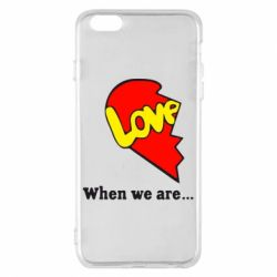 Чехол для iPhone 6 Plus/6S Plus Love Is...When we are