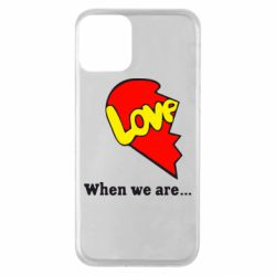 Чехол для iPhone 11 Love Is...When we are