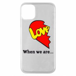 Чехол для iPhone 11 Pro Love Is...When we are
