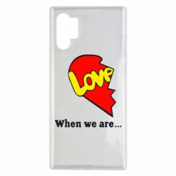 Чехол для Samsung Note 10 Plus Love Is...When we are