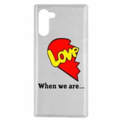 Чехол для Samsung Note 10 Love Is...When we are