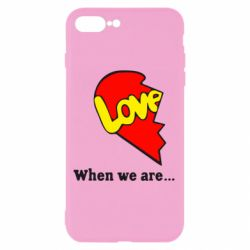 Чехол для iPhone 8 Plus Love Is...When we are