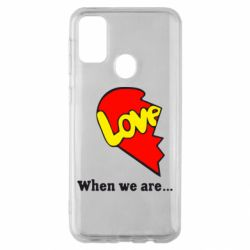 Чехол для Samsung M30s Love Is...When we are