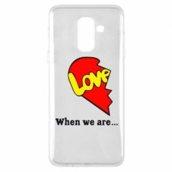 Чехол для Samsung A6+ 2018 Love Is...When we are