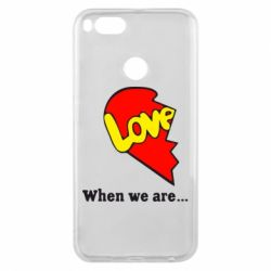 Чехол для Xiaomi Mi A1 Love Is...When we are