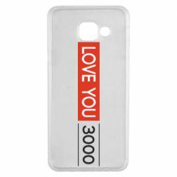 Чехол для Samsung A3 2016 Love you 3000