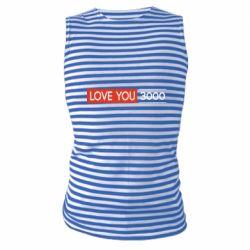 Майка-тельняшка Love you 3000
