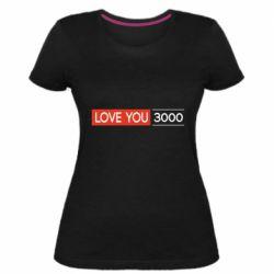 Женская стрейчевая футболка Love you 3000