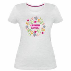 Жіноча стрейчева футболка Улюблена бабуся і красиві квіточки