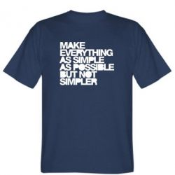 Футболка Make everything as simple as possible but not simpler