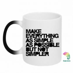 Кружка-хамелеон Make everything as simple as possible but not simpler