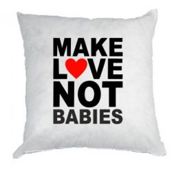 Подушка Make love not babies