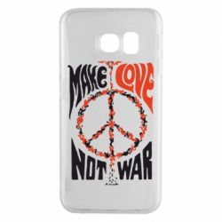 Чехол для Samsung S6 EDGE Make love, not war
