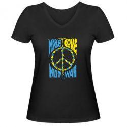 Женская футболка с V-образным вырезом Make love, not war - FatLine