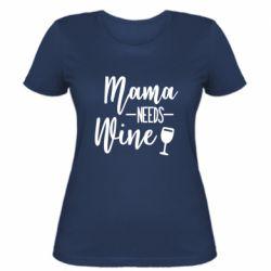 Женская футболка Mama need wine