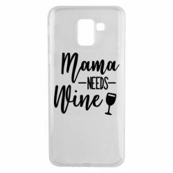 Чехол для Samsung J6 Mama need wine