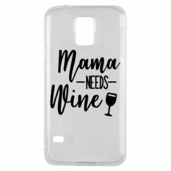 Чехол для Samsung S5 Mama need wine