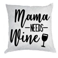 Подушка Mama need wine