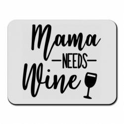Килимок для миші Mama need wine