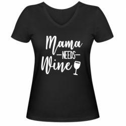 Женская футболка с V-образным вырезом Mama need wine