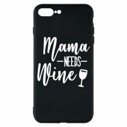 Чехол для iPhone 7 Plus Mama need wine