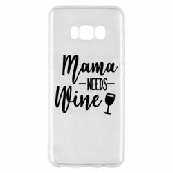 Чохол для Samsung S8 Mama need wine