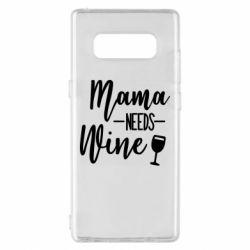 Чохол для Samsung Note 8 Mama need wine