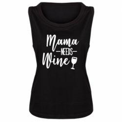 Женская майка Mama need wine