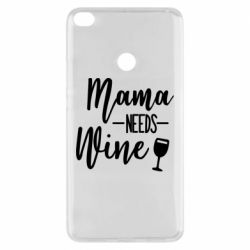 Чехол для Xiaomi Mi Max 2 Mama need wine