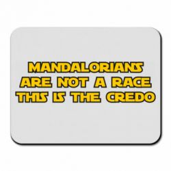 Коврик для мыши Mandalorians are not a race - this is the credo