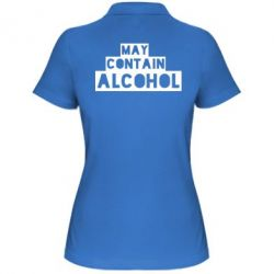 Женская футболка поло May contain alcohol