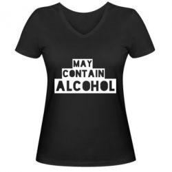 Женская футболка с V-образным вырезом May contain alcohol
