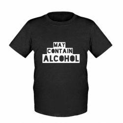 Детская футболка May contain alcohol