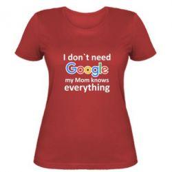 Женская футболка Мне не нужен гугл 2