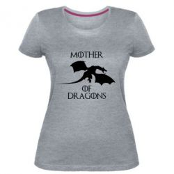 Жіноча стрейчева футболка Mother Of Dragons
