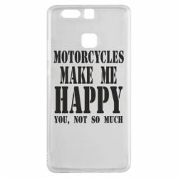 Чехол для Huawei P9 Motorcycles make me happy you not so much - FatLine