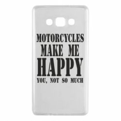Чехол для Samsung A7 2015 Motorcycles make me happy you not so much - FatLine