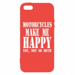 Чехол для iPhone5/5S/SE Motorcycles make me happy you not so much - FatLine