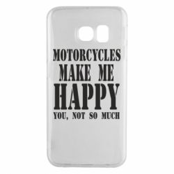 Чехол для Samsung S6 EDGE Motorcycles make me happy you not so much - FatLine