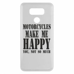 Чехол для LG G6 Motorcycles make me happy you not so much - FatLine