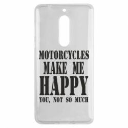 Чехол для Nokia 5 Motorcycles make me happy you not so much - FatLine