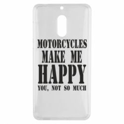 Чехол для Nokia 6 Motorcycles make me happy you not so much - FatLine