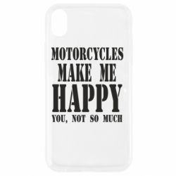 Чехол для iPhone XR Motorcycles make me happy you not so much - FatLine