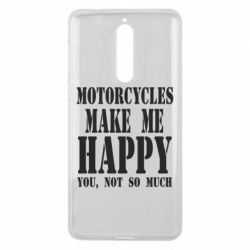 Чехол для Nokia 8 Motorcycles make me happy you not so much - FatLine